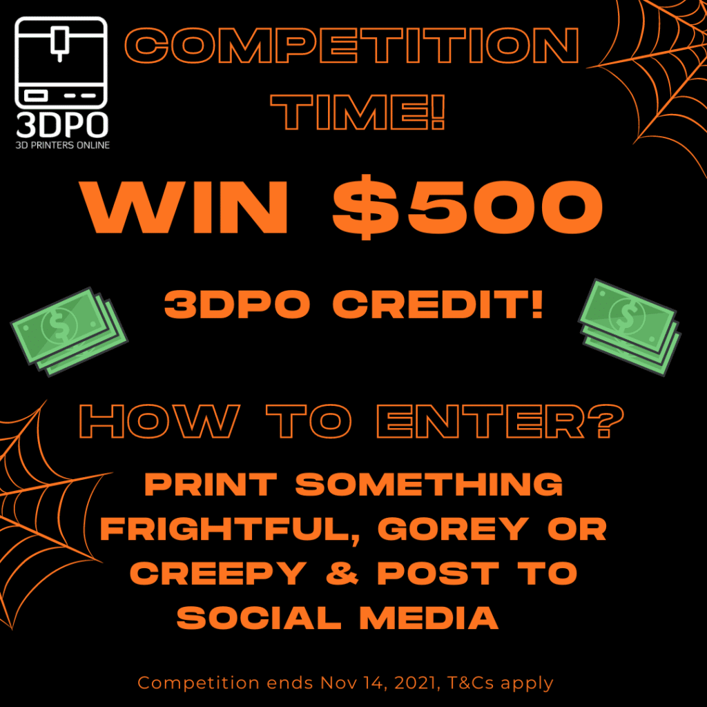 Halloween Competition: Win $500 3DPO credit! Print something frightful, gorey or creepy & post to social media. Competition closed 14 November 2021.